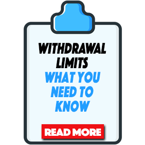 withdrawal limits what do you need to know