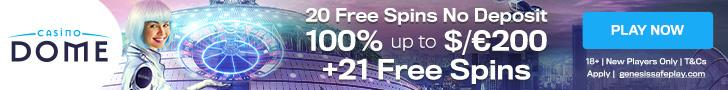 Casino Dome  Free Spins No Deposit